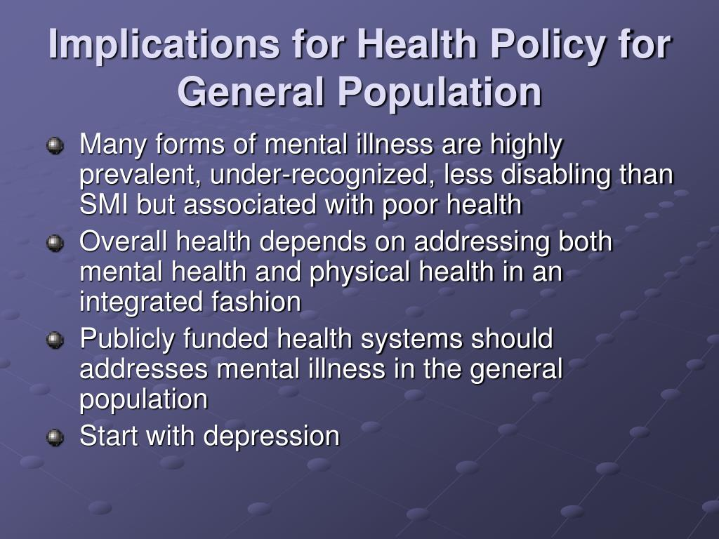 Implications for Health Policy for General Population