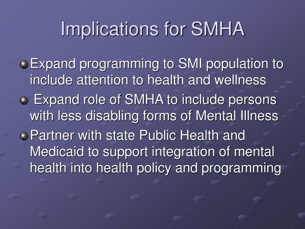 Implications for SMHA
