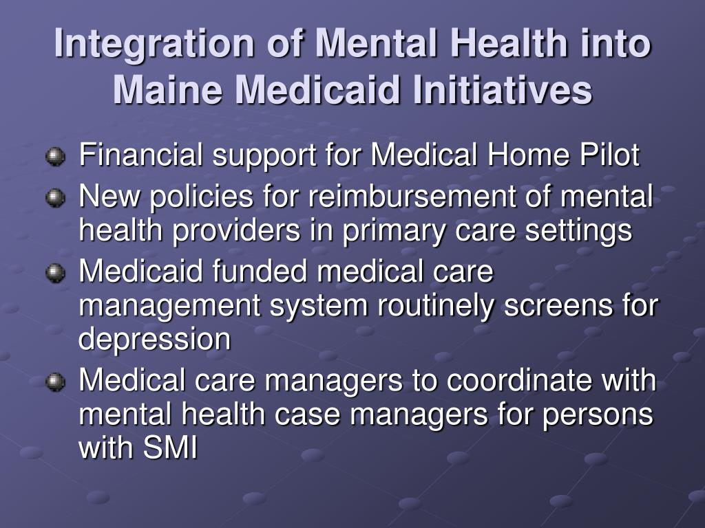 Integration of Mental Health into Maine Medicaid Initiatives