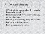 a delayed language