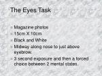 the eyes task