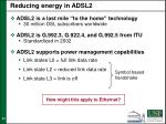 reducing energy in adsl2