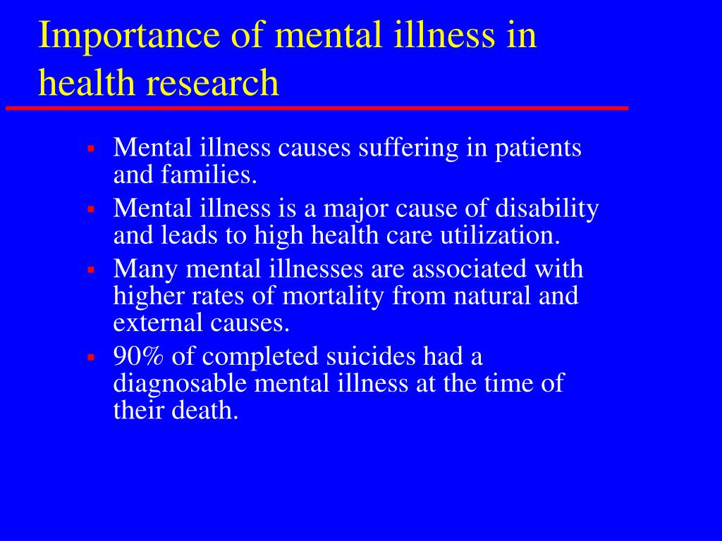 Importance of mental illness in health research