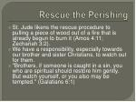 rescue the perishing3