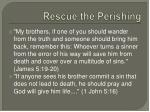 rescue the perishing4