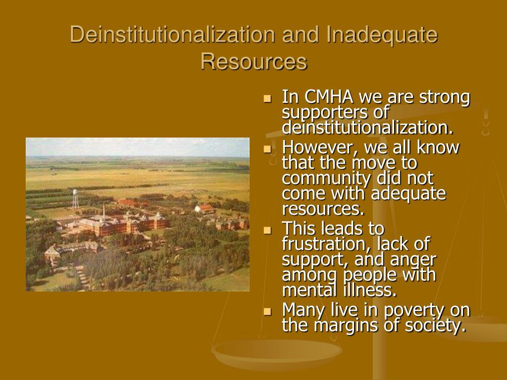 Deinstitutionalization and Inadequate Resources