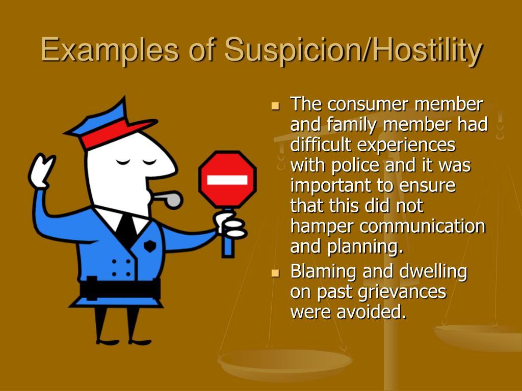 Examples of Suspicion/Hostility