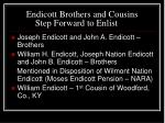 endicott brothers and cousins step forward to enlist