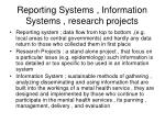 reporting systems information systems research projects
