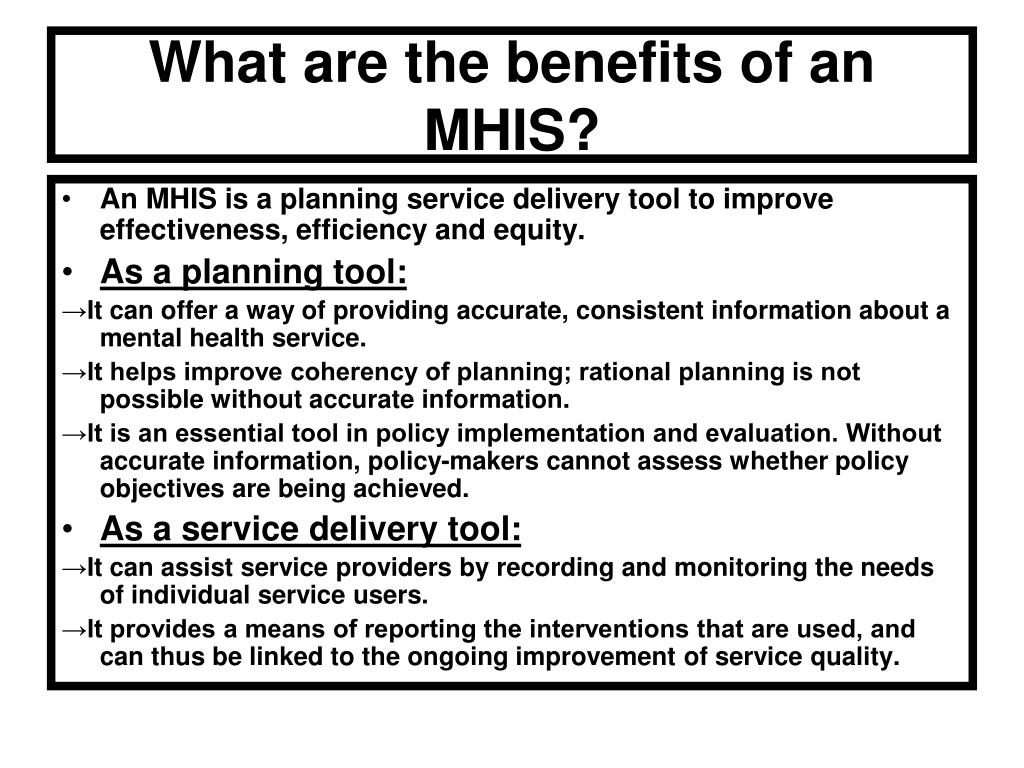 What are the benefits of an MHIS?