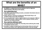 what are the benefits of an mhis
