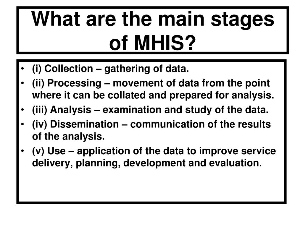 What are the main stages of MHIS?