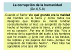 la corrupci n de la humanidad gn 6 5 8