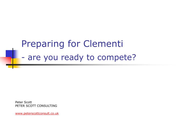 preparing for clementi are you ready to compete n.