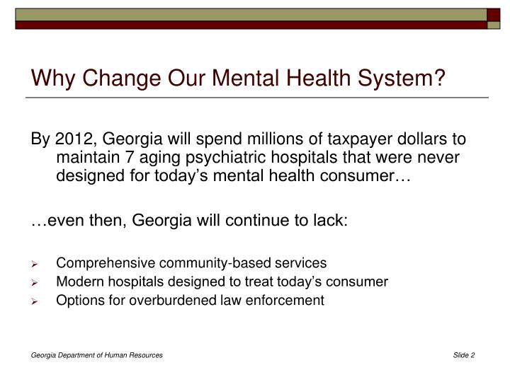 Why change our mental health system