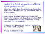 medical and social perspectives in mental health medical model