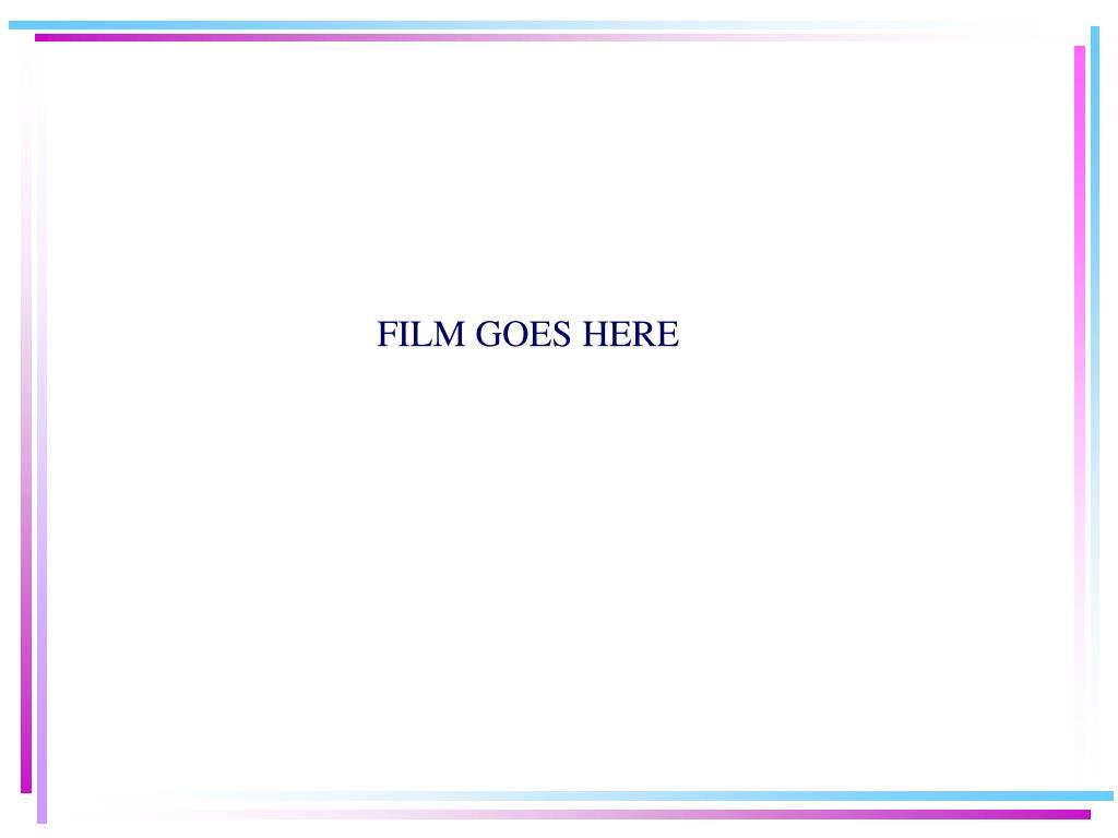 FILM GOES HERE