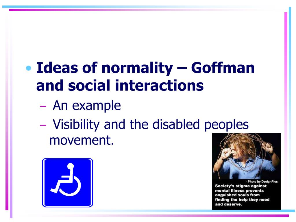 Ideas of normality – Goffman and social interactions