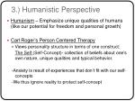 3 humanistic perspective
