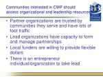 communities interested in cwf should assess organizational and leadership resources