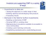 investors are supporting cwf in a variety of ways