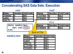 concatenating sas data sets execution10