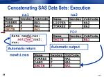 concatenating sas data sets execution5