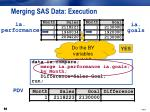 merging sas data execution6