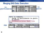 merging sas data execution9