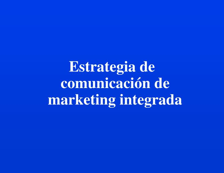 estrategia de comunicaci n de marketing integrada n.