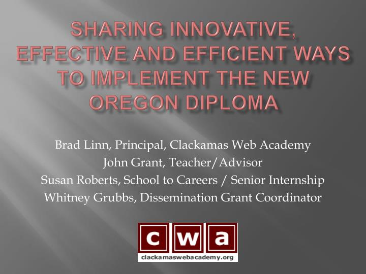 sharing innovative effective and efficient ways to implement the new oregon diploma n.