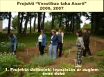 projekti vesel bas taka asar 2006 2007