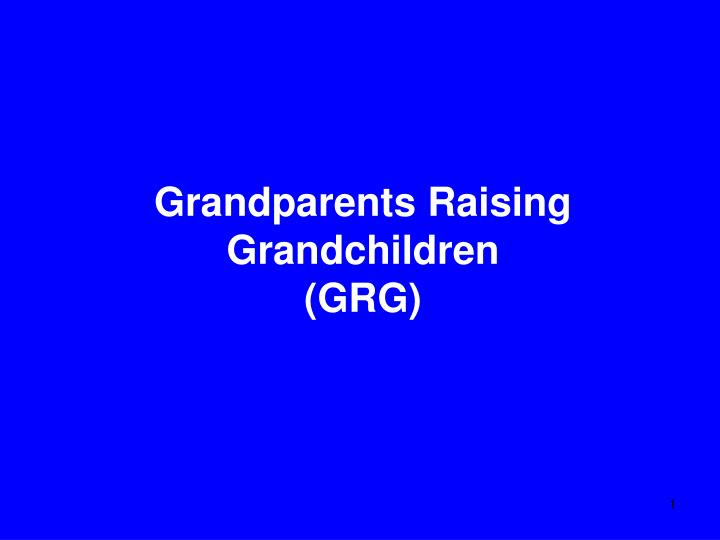 grandparents raising grandchildren grg n.