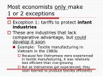most economists only make 1 or 2 exceptions