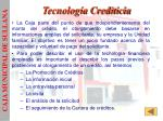 tecnolog a crediticia