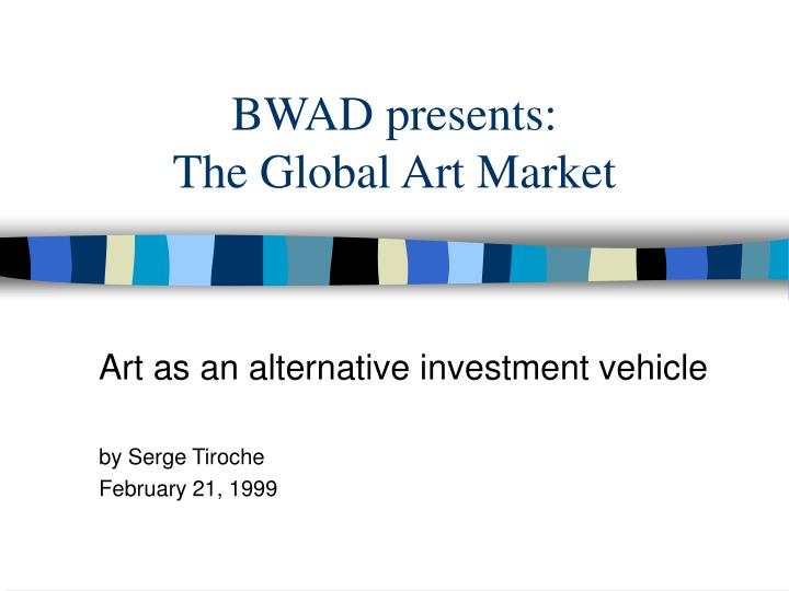 bwad presents the global art market n.
