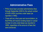administrative fees1