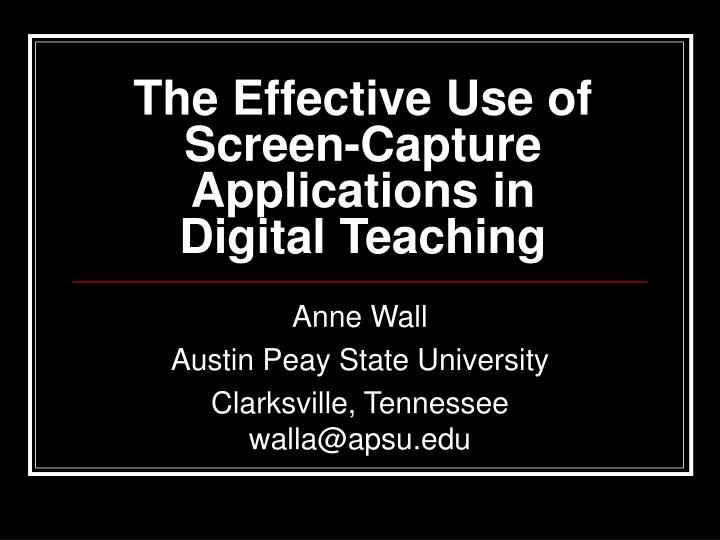 the effective use of screen capture applications in digital teaching n.