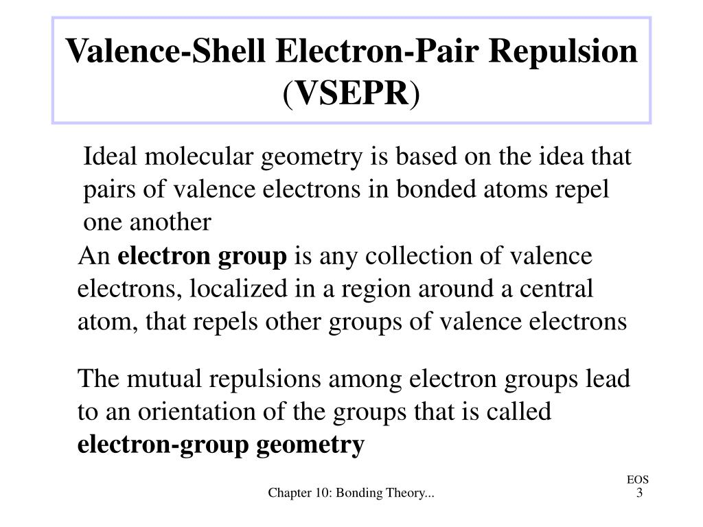 The mutual repulsions among electron groups lead to an orientation of the groups that is called
