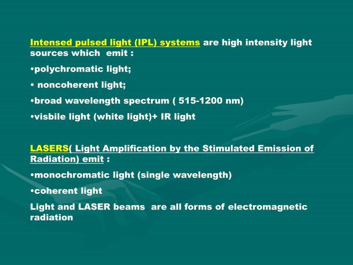 Intensed pulsed light (IPL) systems