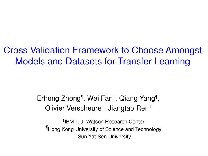 cross validation framework to choose amongst models and datasets for transfer learning n.