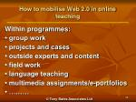 how to mobilise web 2 0 in online teaching