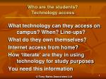 who are the students technology access