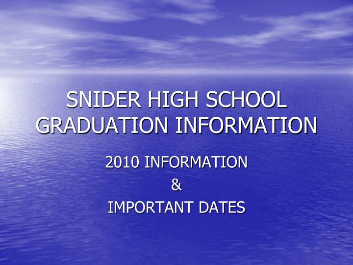 snider high school graduation information n.