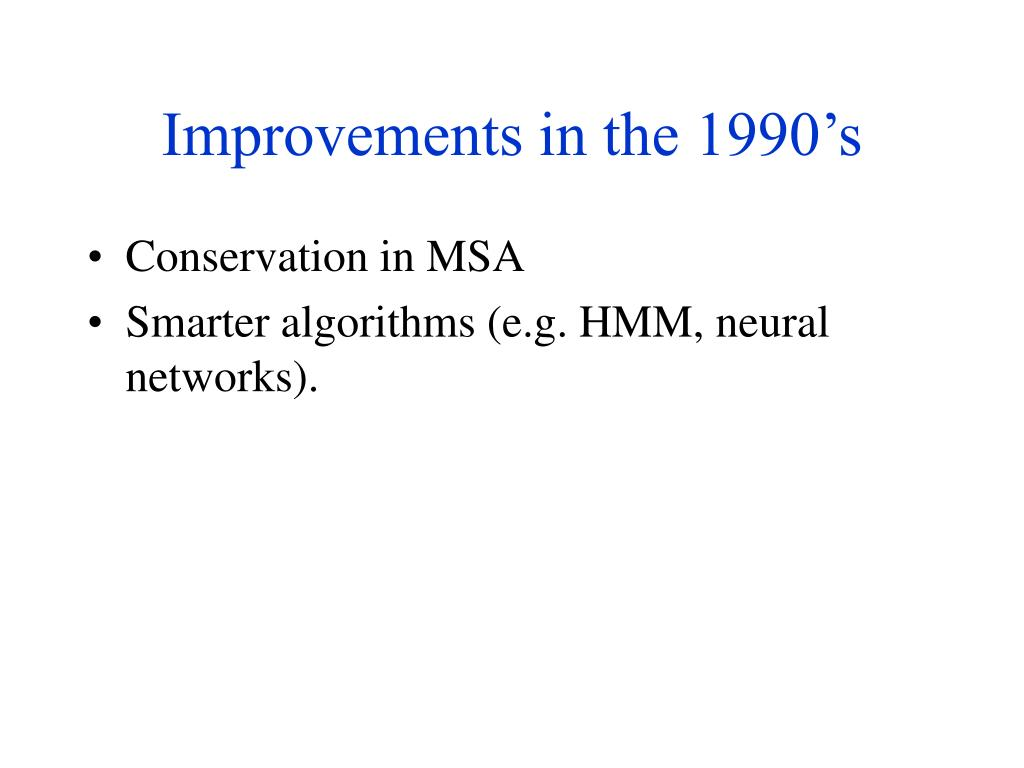 Improvements in the 1990's