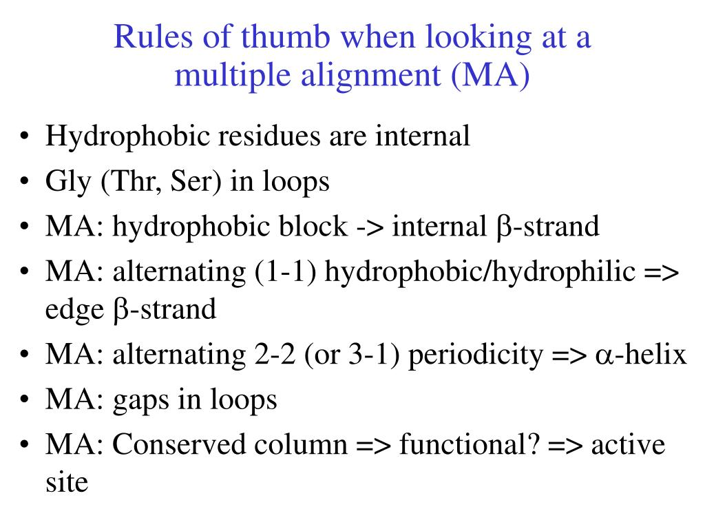 Rules of thumb when looking at a multiple alignment (MA)