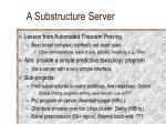 a substructure server