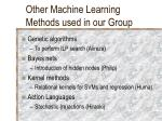 other machine learning methods used in our group
