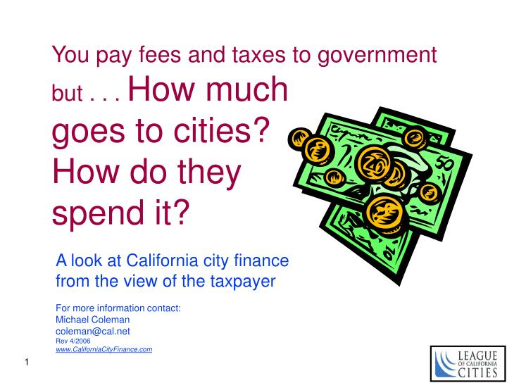 you pay fees and taxes to government but how much goes to cities how do they spend it n.