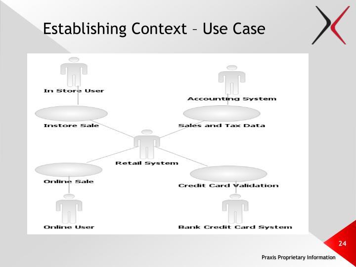 Establishing Context – Use Case
